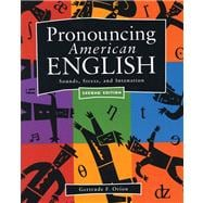 Pronouncing American English : Sounds, Stress, and Intonation