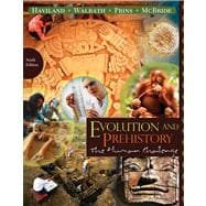 Cengage Advantage Books: Evolution and Prehistory The Human Challenge