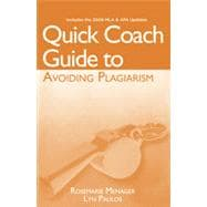 Quick Coach Guide to Avoiding Plagiarism with 2009 MLA and APA Update, 1st Edition