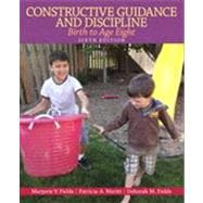 Constructive Guidance and Discipline Birth to Age Eight
