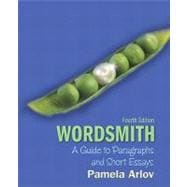 Wordsmith : A Guide to Paragraphs and Short Essays (with MyWritingLab Student Access Code Card)
