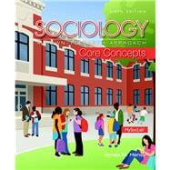 Sociology A Down-To-Earth Approach Core Concepts Plus NEW MySocLab with Pearson eText -- Access Card Package
