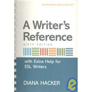 A Writer's Reference with Extra Help for ESL Writers & Documenting Sources in MLA Style: 2009 Update