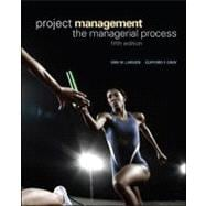 Project Management: the Managerial Process : The Managerial Process
