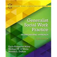 Generalist Social Work Practice An Empowering Approach with Enhanced Pearson eText -- Access Card Package