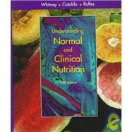 Understanding Normal and Clinical Nutrition (5th)