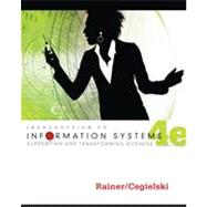 Introduction to Information Systems: Enabling and Transforming Business, 4th Edition