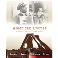 American Stories A History of the United States, Volume 2 with NEW MyHistoryLab with eText -- Access Card Package