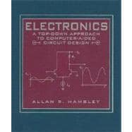 Electronics : A Top-Down Approach to Computer-Aided Circuitry Design