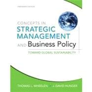 Concepts in Strategic Management and Business Policy: Toward Global Sustainability, 13/e