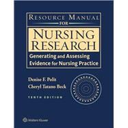 Resource Manual for Nursing Research Generating and Assessing Evidence for Nursing Practice