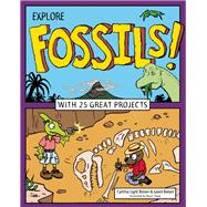 Explore Fossils! With 25 Great Projects 9781619303355R