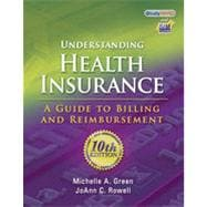 Understanding Health Insurance: A Guide to Billing and Reimbursement, 10th Edition