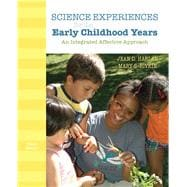 Science Experiences for the Early Childhood Years : An Integrated Affective Approach