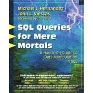 SQL Queries for Mere Mortals : A Hands-On Guide to Data Manipulation in SQL