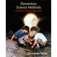 Elementary Science Methods: A Constructivist Approach, 5th Edition
