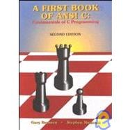 FIRST BOOK OF ANSI C: FUNDAMENTALS OF C PROGRAMMING 2E