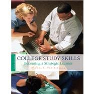 College Study Skills : Becoming a Strategic Learner