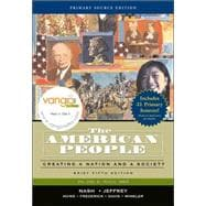 American People, Brief Edition, The: Creating a Nation and Society, Volume II,  Primary Source Edition