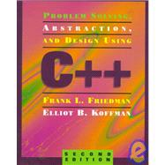 Problem Solving, Abstraction, and Program Design Using C++