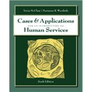 Cases with Applications for McClam/Woodside�s An Introduction to Human Services, 6th