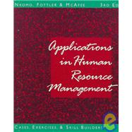 Applications in Human Resource Management : Cases, Exercises, and Skill Builders