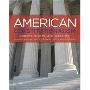 American Constitutionalism Powers, Rights, and Liberties
