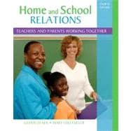 Home and School Relations : Teachers and Parents Working Together