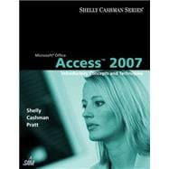 Microsoft Office Access 2007 : Introductory Concepts and Techniques
