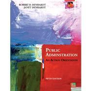 Public Administration An Action Orientation