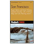 Fodor's San Francisco 2000 : Expert Advice and Smart Choices, Completely Updated Every Year, Plus a Full-Size Color Map