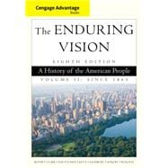 Cengage Advantage Series: The Enduring Vision A History of the American People, Volume II