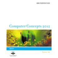 New Perspectives on Computer Concepts 2012: Brief, 14th Edition