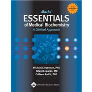 Marks' Essentials of Medical Biochemistry A Clinical Approach