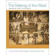 The Making of the West, Volume A: To 1500 Peoples and Cultures