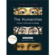 Humanities, The: Culture, Continuity, and Change, Volume 1 Reprint (with MyHumanitiesKit Student Access Code Card)