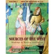 Sources of the West: Readings in Western Civilization, Volume I (From the Beginning to 1715)