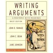 Writing Arguments: A Rhetoric with Readings, Brief Edition