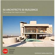 50 Architects 50 Buildings The Buildings That Inspire Architects