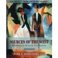 Sources of the West: Readings in Western Civilization, Volume II (From 1600 to the Present)