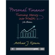 Personal Finance Turning Money into Wealth Plus MyFinanceLab with Pearson eText -- Access Card Package