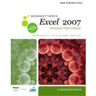 New Perspectives on Microsoft Office Excel 2007, Comprehensive, Premium Video Edition, 1st Edition
