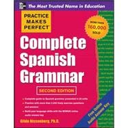 Practice Makes Perfect Complete Spanish Grammar, 2nd Edition