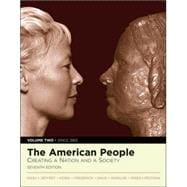 American People, The: Creating a Nation and a Society, Volume II (since 1865) (with Study Card)