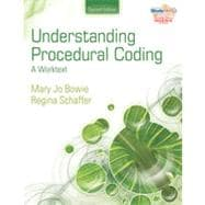 Understanding Procedural Coding: A Worktext, 2nd Edition