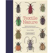 Textile Nature Textile Techniques and Inspiration from the Natural World
