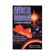 Medical Terminology Simplified: A Programmed Learning Approach by Body Systems (Book with 2 Audiocassettes)