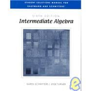 Student Solutions Manual for Kaufmann and Schwitters� Intermediate Algebra
