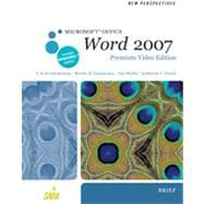 New Perspectives on Microsoft Office Word 2007, Brief, Premium Video Edition, 1st Edition
