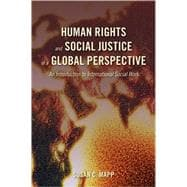 Human Rights and Social Justice in a Global Perspective An Introduction to International Social Work